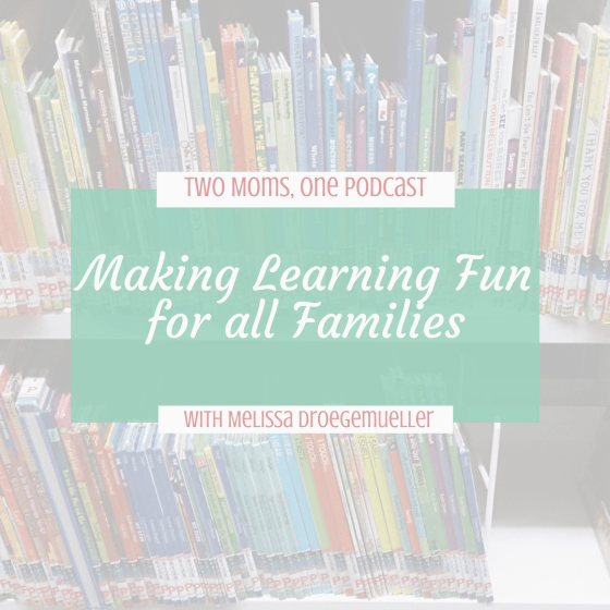 Listen to Melissa Droegemueller of Rolling Prairie Readers talk about making learning fun on the Two Moms, One Podcast show.