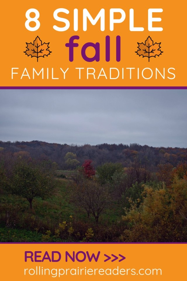 Image of fall foliage with text: 8 Simple Fall Family Traditions