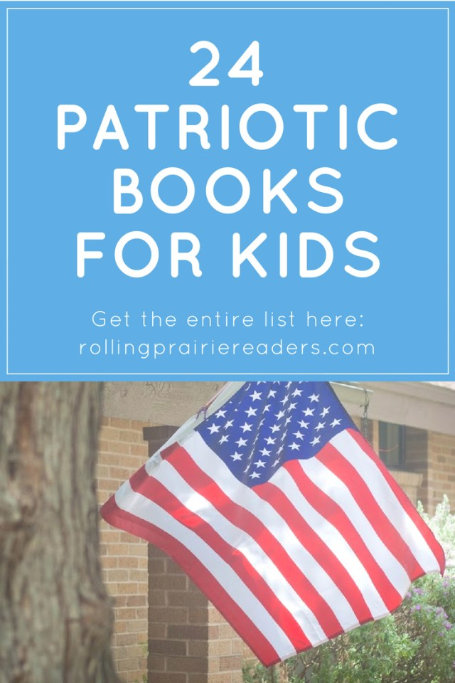 24 Patriotic Books for Kids | Take this list of recommended books to the library for Memorial Day, 4th of July, and President's Day read-aloud options.