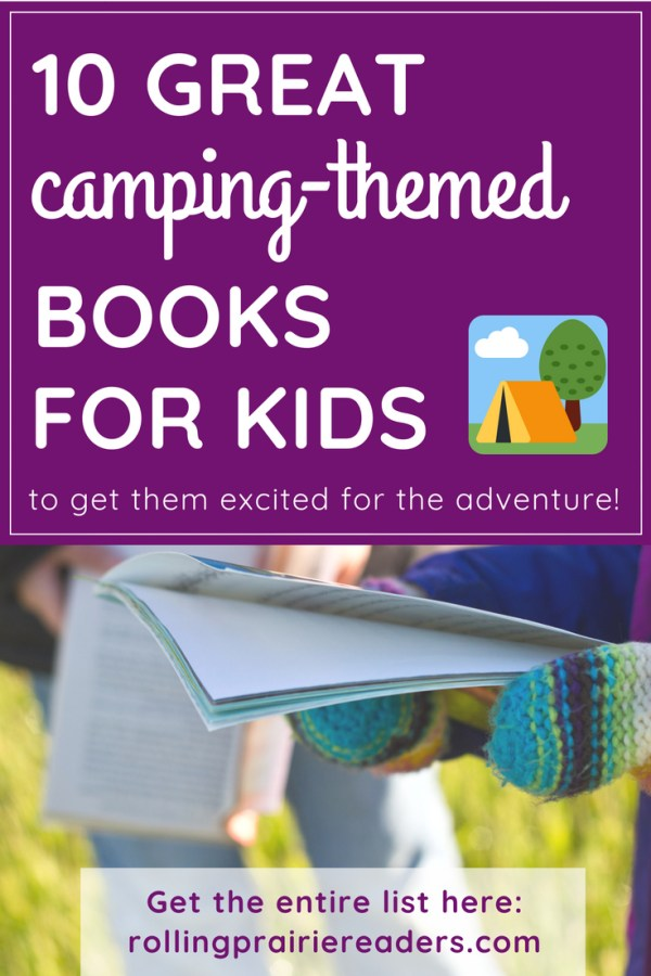 If you're going camping with kids, these 10 great camping books will get them excited for the trip!
