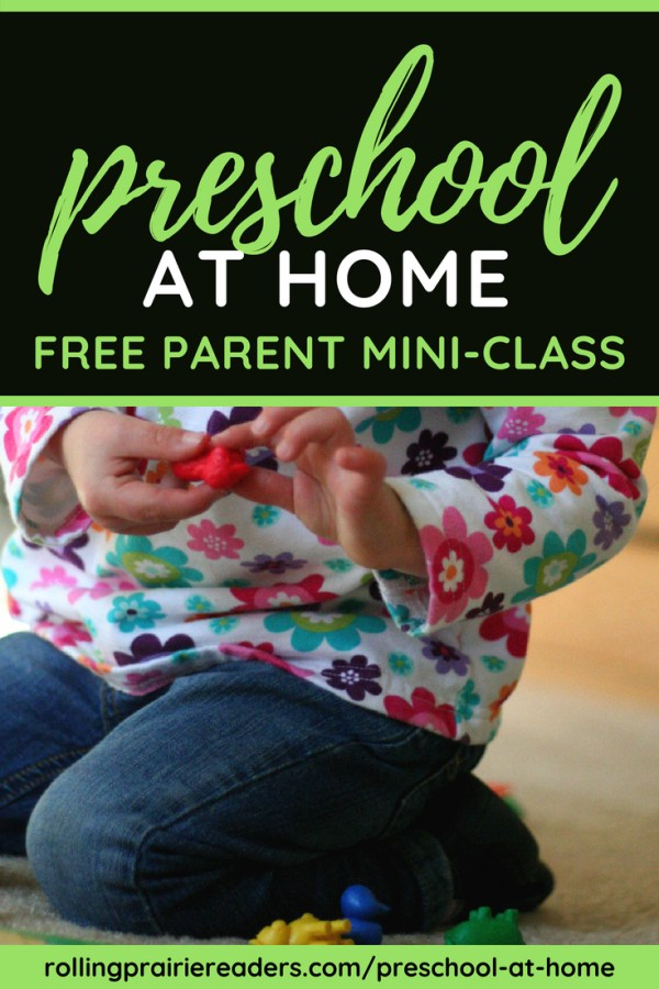 picture of young child playing with text overlay: preschool at home | free parent mini-class