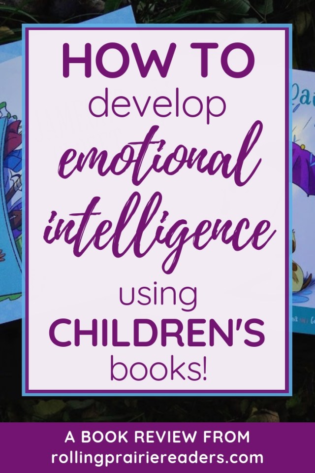 image of books with text overlay: How to Develop Emotional Intelligence Using Children's Books