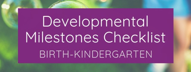 Developmental Milestones Checklist