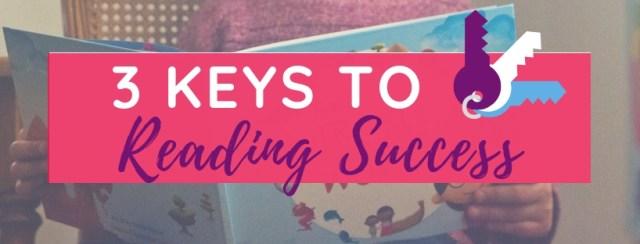 Three Keys to Reading Success