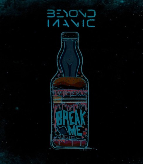 "Artwork for ""Break Me"" by Beyond Manic"