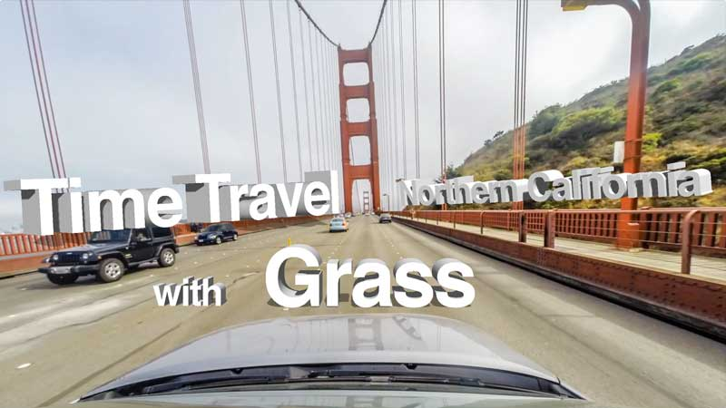 Time Travel Norther California with Grass