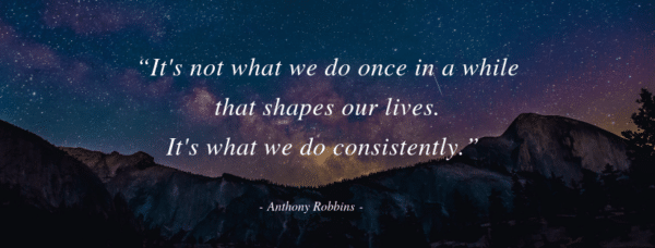 How being consistent can change your life