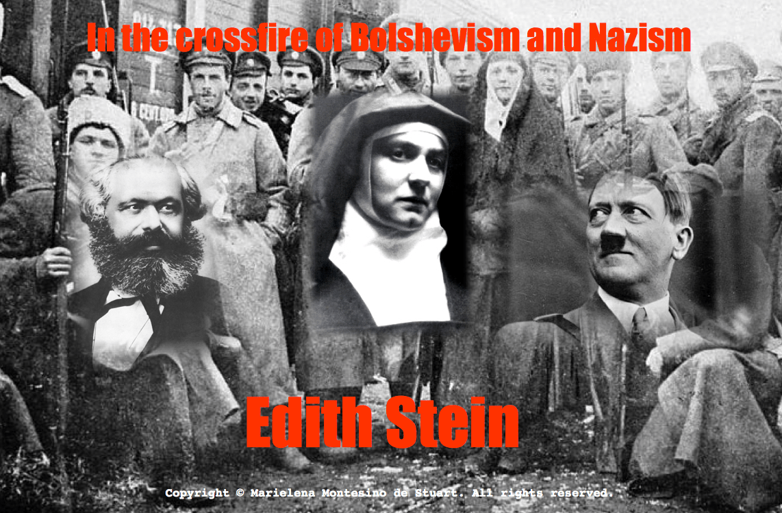 IN THE CROSSFIRE OF BOLSHEVISM AND NAZISM: Edith Stein