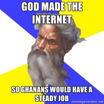 God Made The Internet So Ghanans Would Have A Steady Job