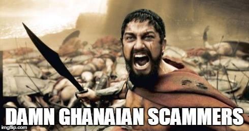 Damn Ghanaian Scammers