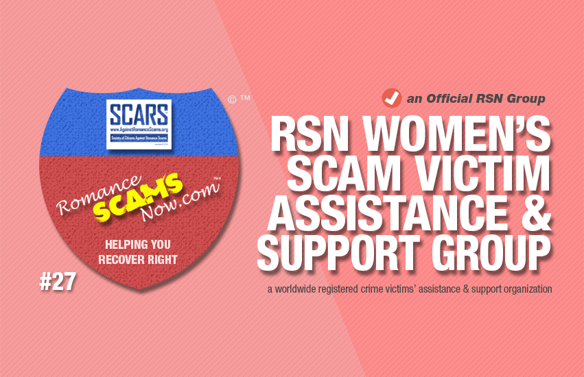 RSN™ Romance Scam Victim's Assistance & Support Group #27 - For Women