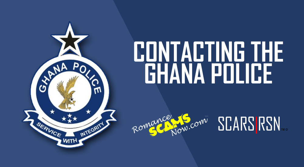 Reporting Scammers To The Ghana Police Services - SCARS|RSN™ Reporting Scams