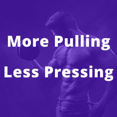 More pulling less pressing posture