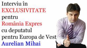 Interviu în EXCLUSIVITATE pentru Romania Expres cu deputatul Aurelian Mihai