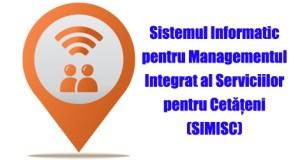 Sistemul Informatic pentru Managementul Integrat al Serviciilor pentru Cetățeni (SIMISC)