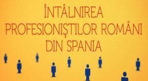 Întâlnirea profesioniştilor români din Spania