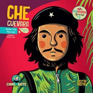 Anti Kahraman ve Anti Prenses Serisinin Son Kitabı Che Guevara