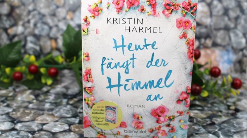 Kristin Harmel – Heute fängt der Himmel an