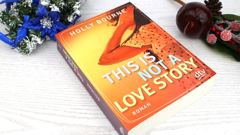 Holly Bourne – This is not a love story