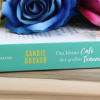 Sandie Docker - Das kleine Cafe der großen Träume