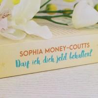 Sophia Money-Coutts - Darf ich dich jetzt behalten?