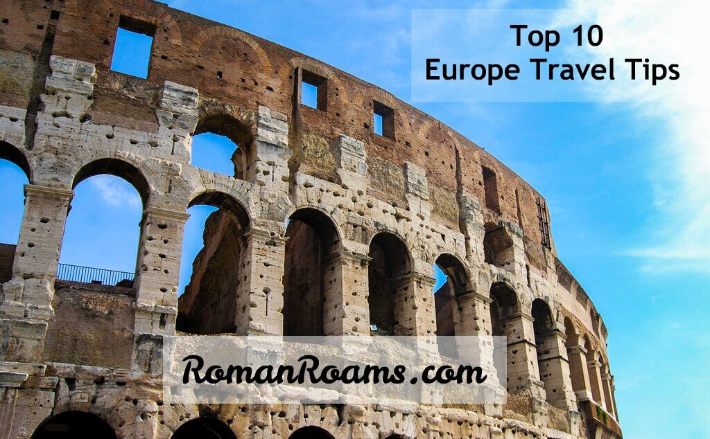 Colosseum in Rome, Europe travel tips