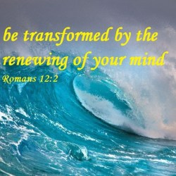 be-transformed-by-the-renewing-of-your-mind