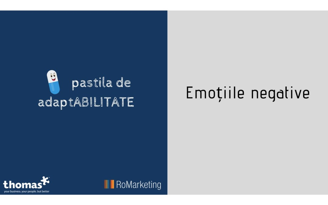 Pastila de adaptabilitate – Comunicarea Emoțiilor – Emoțiile negative (Video 5)