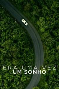 """Poster for the movie """"Era uma vez um sonho"""""""