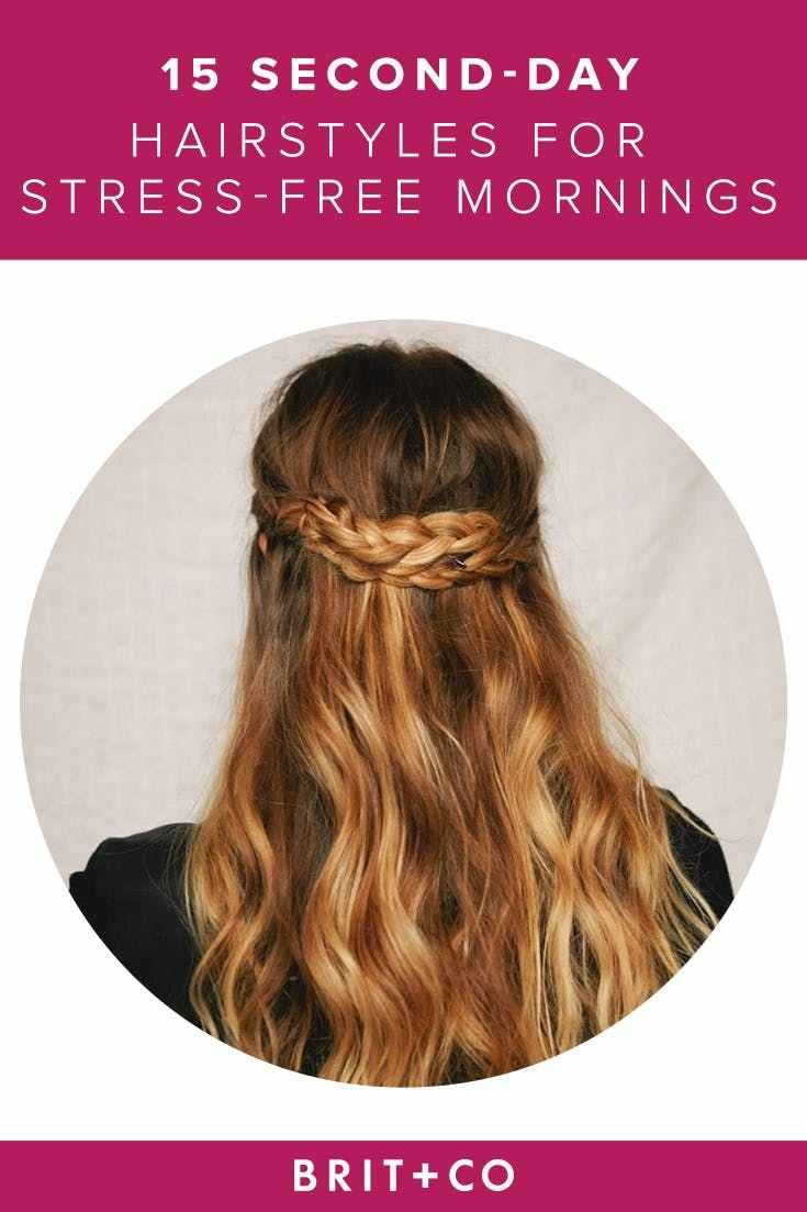The Best D*Rty Hair Don't Care 15 Second Day Hairstyles For Stress Free Mornings Brit Co Pictures