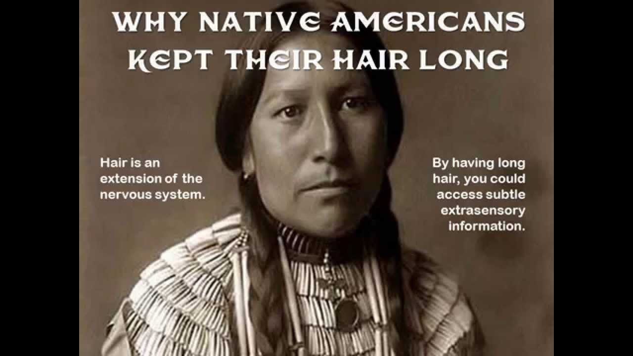 The Best Why Native Americans Kept Their Hair Long Youtube Pictures