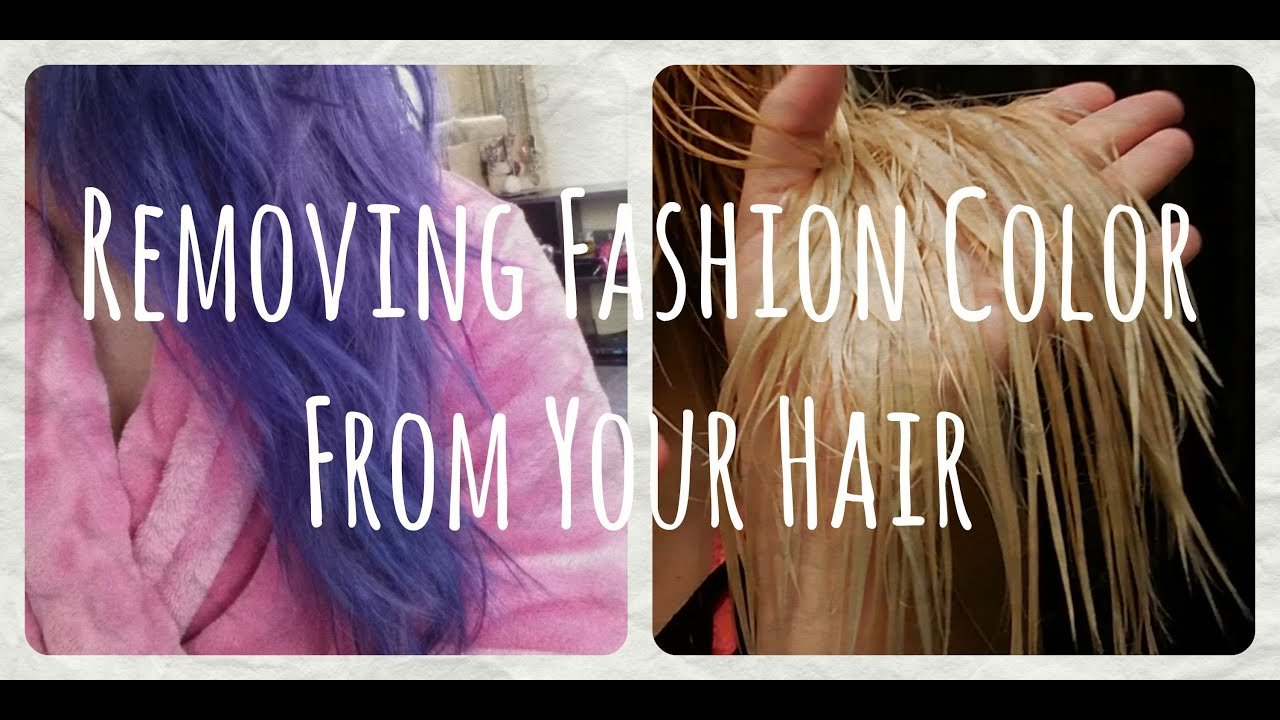 The Best How To Safely Remove Fashion Color From Your Hair Youtube Pictures