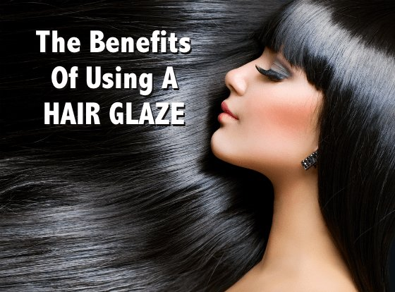The Best The Benefits Of Using A Hair Glaze 5 Reasons To Use This Pictures
