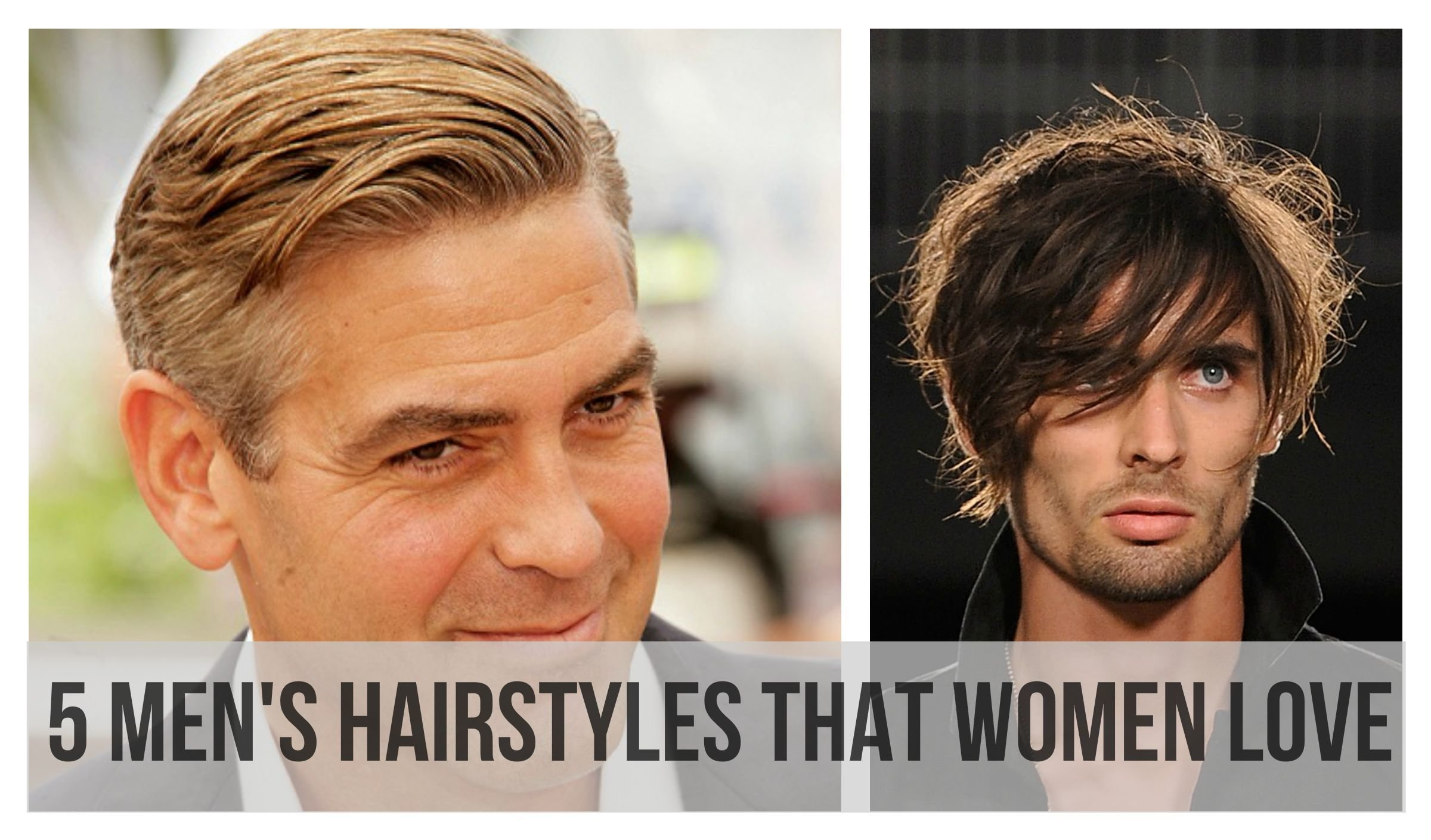 The Best 5 Men's Hairstyles That Women Love 2 Is Our Favorite Pictures