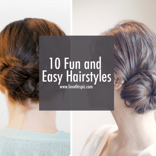 The Best 10 Fun And Easy Hairstyles Pictures