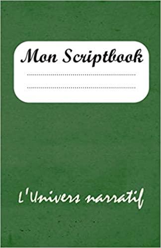 Mon Scriptbook: L'Univers narratif