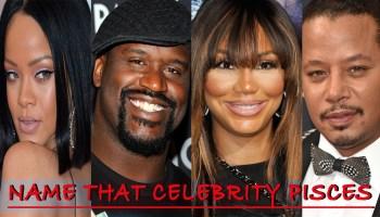 Name That Celebrity Pisces Quiz (TLC & Hot)