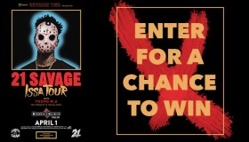21 Savage ISSA Tour Ticket Giveaway