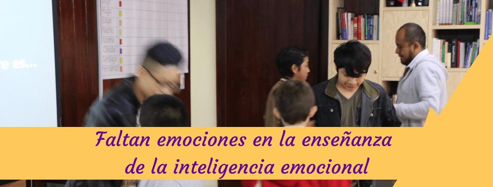 Faltan emociones en la enseñanza de la inteligencia emocional