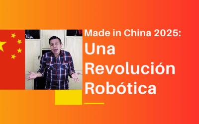 Made in China 2025: Una Revolución Robótica