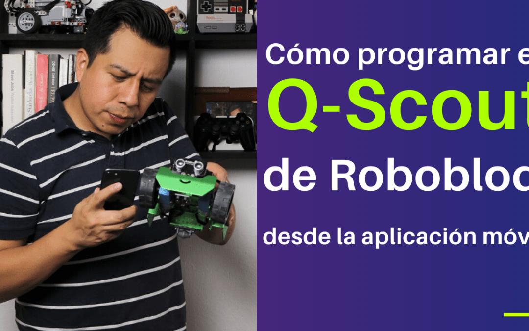 Cómo programar el Q-Scout de Robobloq desde la aplicación móvil