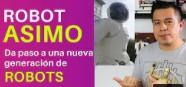 ROBOT ASIMO: Da paso a una nueva GENERACIÓN de ROBOTS