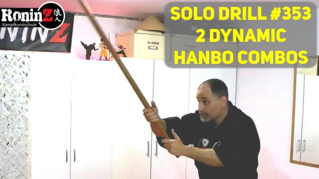 Solo Drill 353 2 dynamic Hanbo Combos