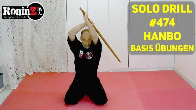 Solo Drill #474 Hanbo - Basis Übungen