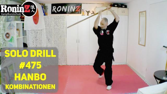 Solo Drill #475 3 Hanbo Kombinationen