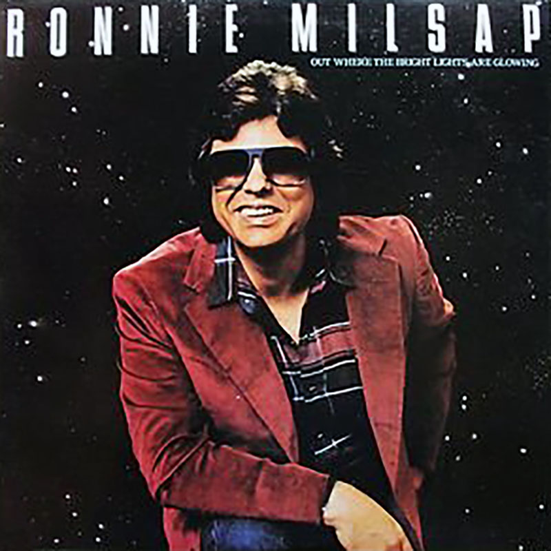 Ronnie Milsap Out Where The Bright Lights Are Glowing