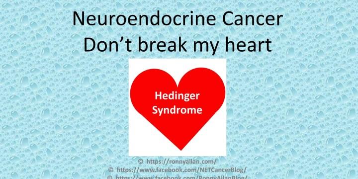 Neuroendocrine Cancer – don't break my heart!