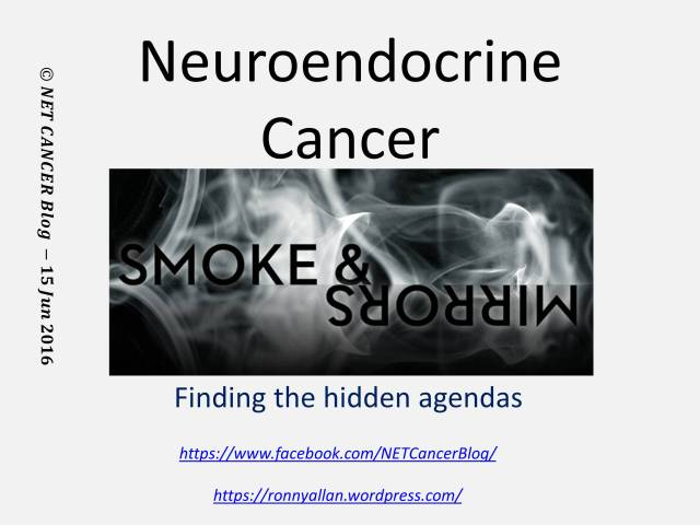 Neuroendocrine Cancer smoke and mirrors