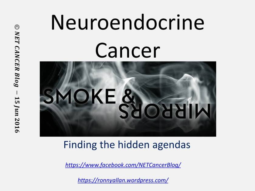 Neuroendocrine Cancer smoke and mirrors