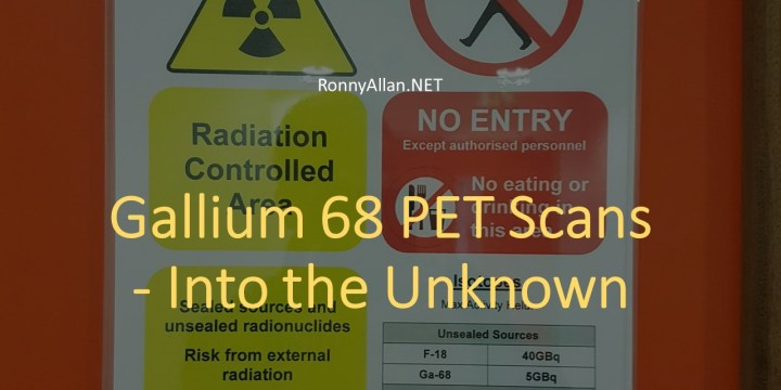 Gallium 68 PET Scans – Into the Unknown